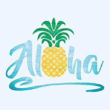 Aloha - Pineapple by wfultzdesigns