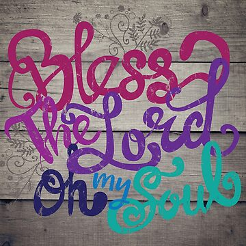 Bless the Lord Oh My Soul - Cool Colors by bandreaNRG