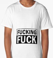 Fucking fuck Long T-Shirt