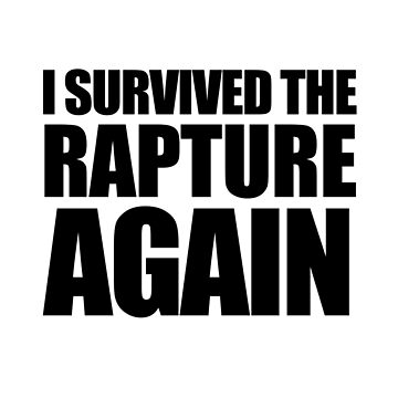 Ich überlebte die Entrückung. Nochmal. von jezkemp