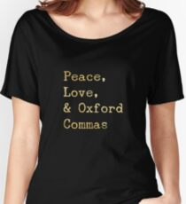 Peace, Love, and Oxford Commas Women's Relaxed Fit T-Shirt