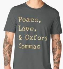 Peace, Love, and Oxford Commas Men's Premium T-Shirt