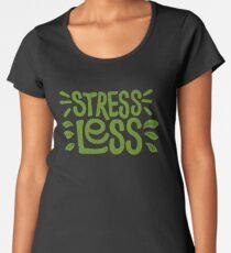 Stress Less Women's Premium T-Shirt