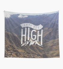 Lets Get High Wall Tapestry