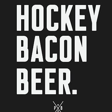 Hockey Bacon Beer by cupacu