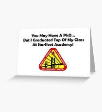 Top Of My Class At Starfleet Academy! Greeting Card