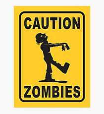 Caution Zombies Photographic Print