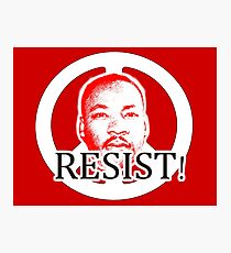 HD Resist! Nonviolent Resistance - Martin Luther King Photographic Print