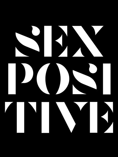 SEX POSITIVE (white text poster) by SMUTproject