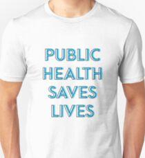 Public health saves lives Unisex T-Shirt