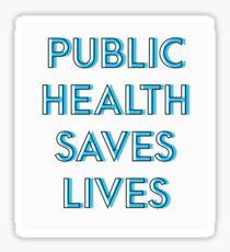 Public health saves lives Sticker