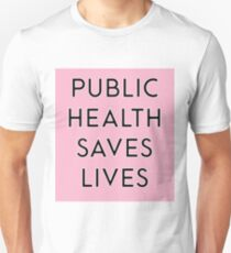 Public Health Saves Lives - Pink T-Shirt