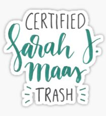Certified Sarah J. Maas Trash Sticker
