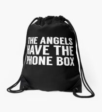 The Angels Have The Phone Box Drawstring Bag