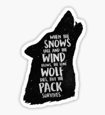 The Lone Wolf Dies, But The Pack Survives Sticker