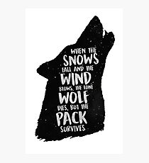 The Lone Wolf Dies, But The Pack Survives Photographic Print