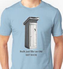 The Shit house Unisex T-Shirt