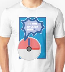 Time to catch them ALL T-Shirt