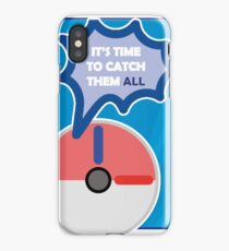 Time to catch them ALL iPhone Case/Skin