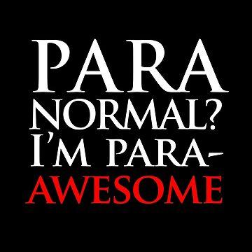 Paranormal? Ich bin para-AWESOME von jezkemp