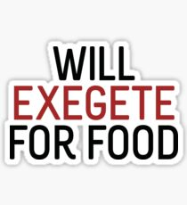 Will Exegete for Food Sticker