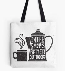 Coffee Smells Better Tote Bag