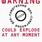 Warning Compressed Gas Could Explode by peaceofpistudio
