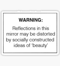 Warning: Socially Constructed Beauty Sticker