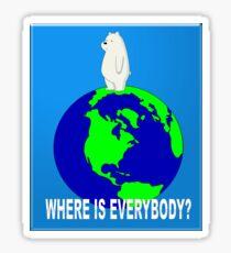 Where is everybody? Sticker