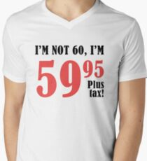 Funny 60th Birthday Gift (Plus Tax) Men's V-Neck T-Shirt
