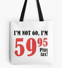 Funny 60th Birthday Gift (Plus Tax) Tote Bag