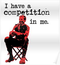 "There Will be Blood- ""I have a competition in me"" Poster"