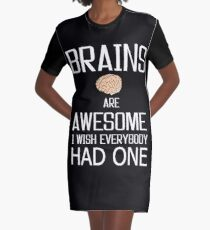 Brains are Awesome, mind knowledge funny gift b day t shirts Graphic T-Shirt Dress