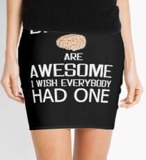 Brains are Awesome, mind knowledge funny gift b day t shirts Mini Skirt