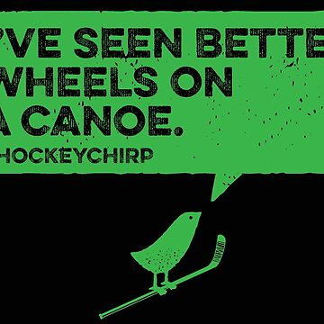 Canoe Wheels Hockey Chirp by cupacu