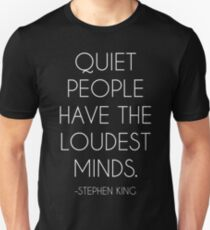 Quiet People Have The Loudest Minds Unisex T-Shirt