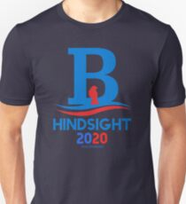 Hindsight is 2020 - Bernie for President T-Shirt