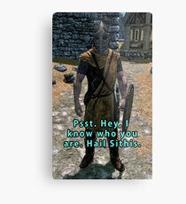 Psst. I know who you are Metal Print