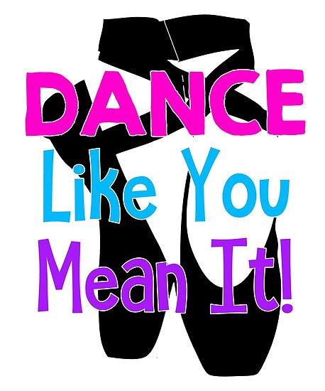 Dance like u mean it