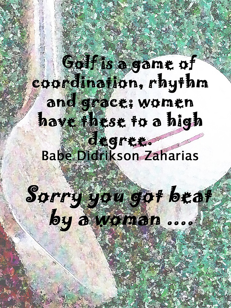 Golf for Woman  by Michelle BarlondSmith