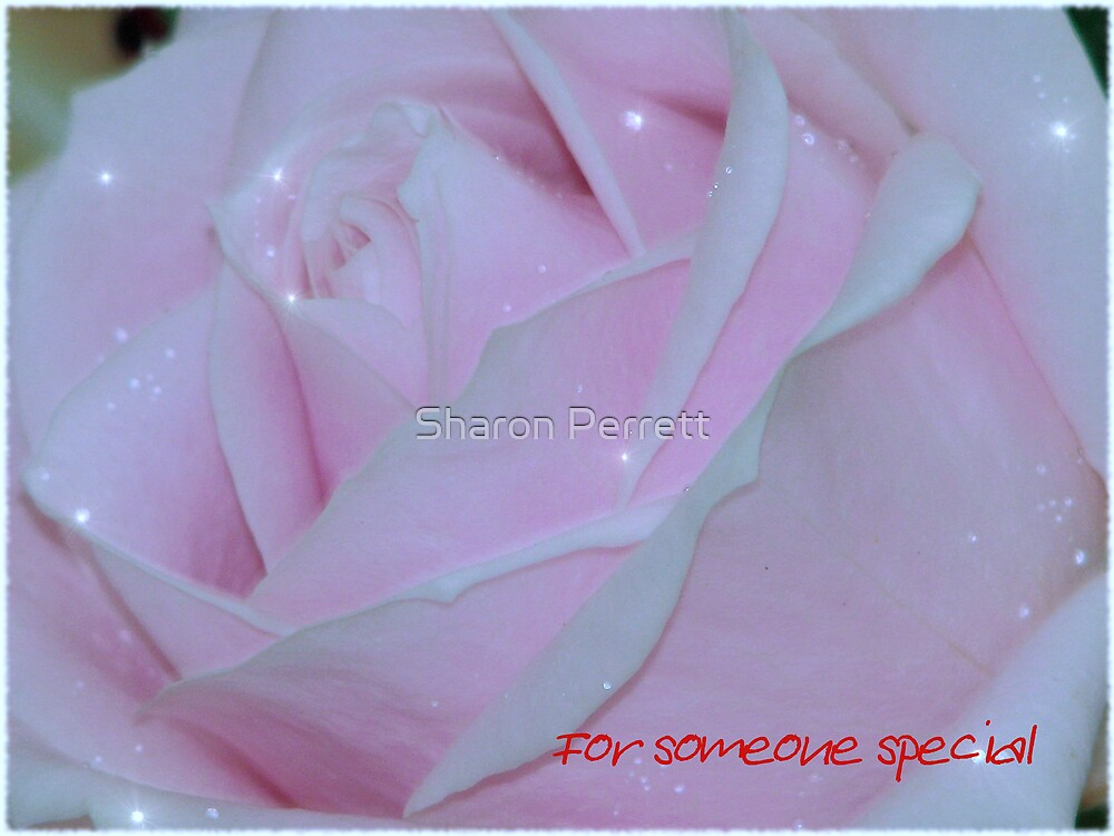 For someone special 2 by Sharon Perrett