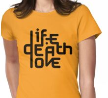 Life/Death/Love Womens Fitted T-Shirt