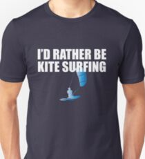 Kitesurfing Funny Design - Id Rather Be Kite Surfing T-Shirt