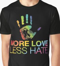 More Love Less Hate, Gay Pride, LGBT Graphic T-Shirt