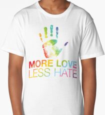 More Love Less Hate, Gay Pride, LGBT Long T-Shirt