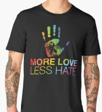 More Love Less Hate, Gay Pride, LGBT Men's Premium T-Shirt
