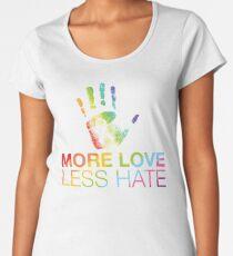 More Love Less Hate, Gay Pride, LGBT Women's Premium T-Shirt
