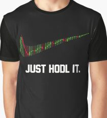 funny saying just hodl it ,cryptocurrency Graphic T-Shirt