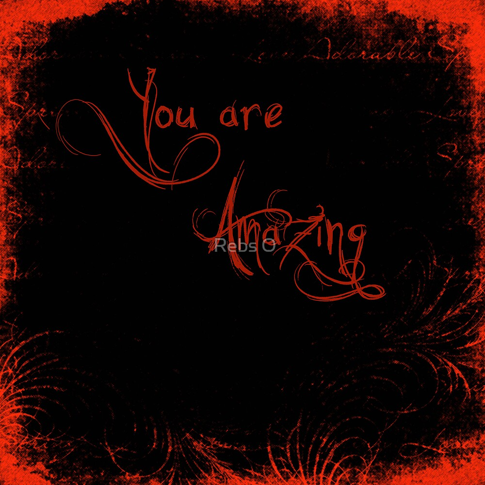 You are Amazing by Rebs O