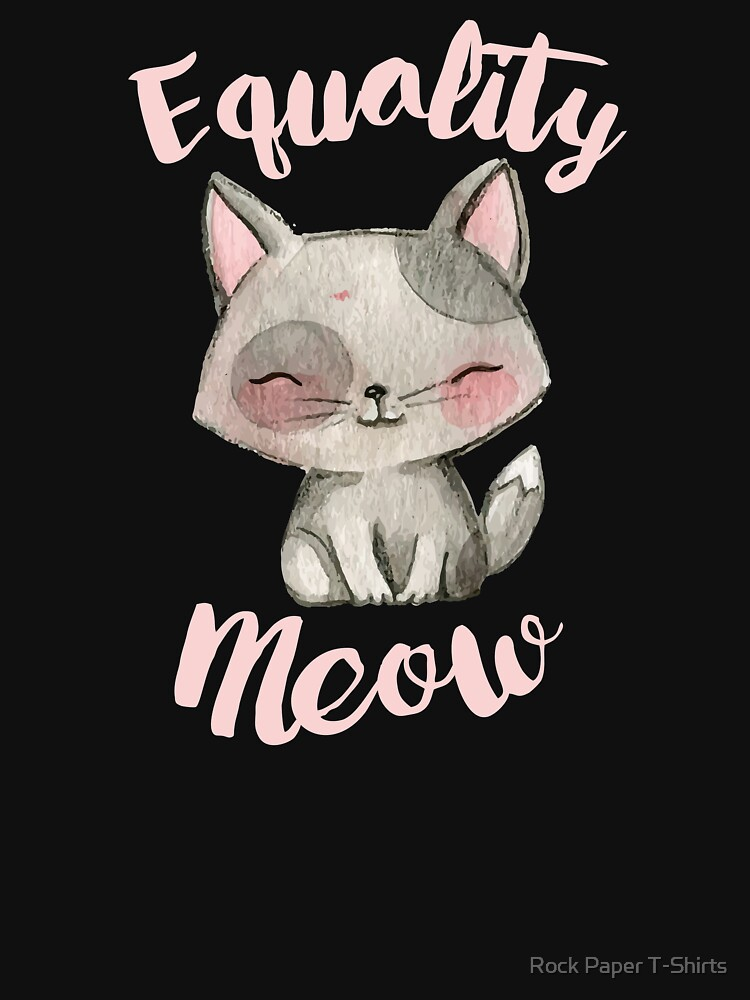 Equality Meow (black) by rockpapershirts